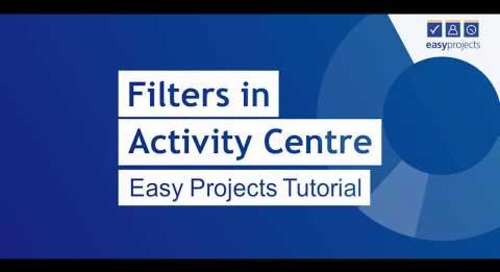 Filters in Activity Centre - Easy Projects Tutorial