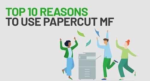 Top 10 Reasons to Use PaperCut MF