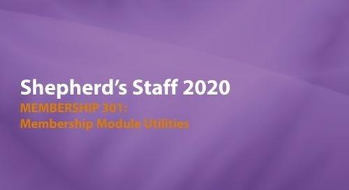 Shepherd's Staff—Membership 301: Membership Module Utilities