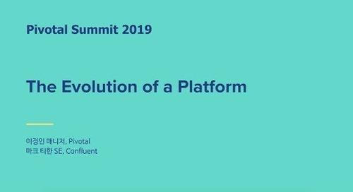 서울 - Evolution of a Platform - Pivotal and Confluent