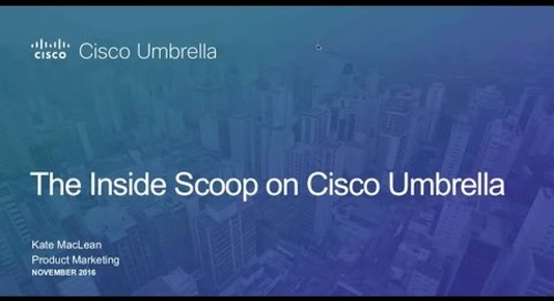 The Inside Scoop on Cisco Umbrella