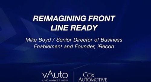 Reimagining Front Line Ready - Cox Automotive Experience 2021 Session