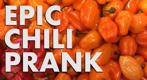 Epic Chili Prank