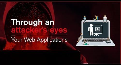 Webinar | Through an Attacker's Eyes: Your Web Applications