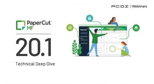PaperCut 20.1 | Technical Webinar
