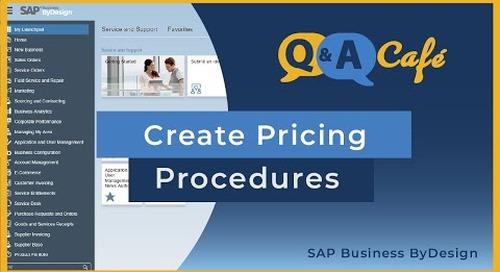 Q&A Café: Create Pricing Procedures using Custom Fields in SAP Business ByDesign