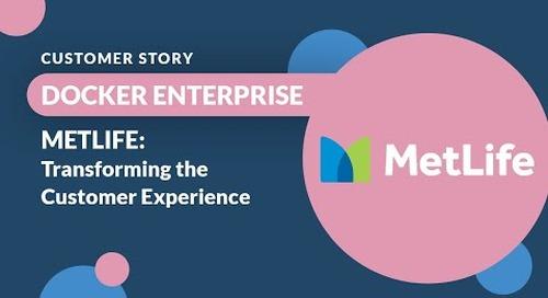 MetLife Innovation Team - Docker Enterprise customer story