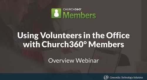 Using Volunteers in the Office with Church360° Members