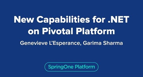 New Capabilities for .NET on Pivotal Platform