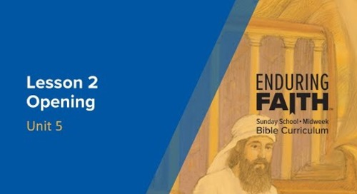 Lesson 2 Opening | Enduring Faith Bible Curriculum - Unit 5