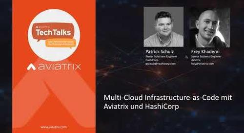 TechTalk | Multi-Cloud Infrastructure-as-Code mit Aviatrix und Hashicorp (GERMAN)