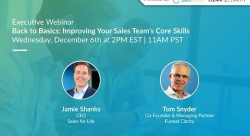 Back to Basics: Improving Your Sales Team's Core Skills