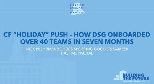 "CF ""Holiday"" Push – How DSG Onboarded Over 40 Teams in 7 Months - Nick Belhumeur & Sameer Hashmi"