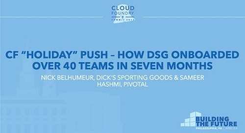 """CF """"Holiday"""" Push – How DSG Onboarded Over 40 Teams in 7 Months - Nick Belhumeur & Sameer Hashmi"""