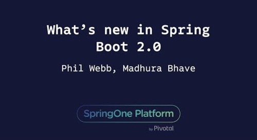 What's New in Spring Boot 2.0 - Phillip Webb, Madhura Bhave