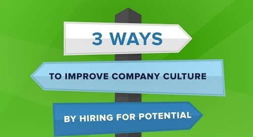 3 Ways To Improve Company Culture By Hiring For Potential