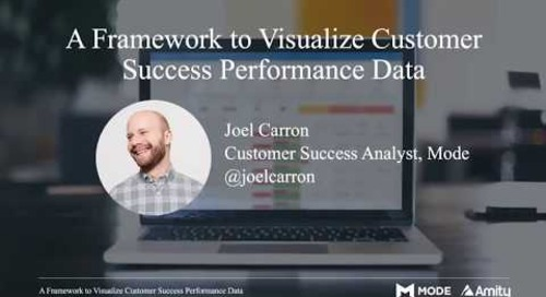 A Framework to Visualize Customer Success Performance Data