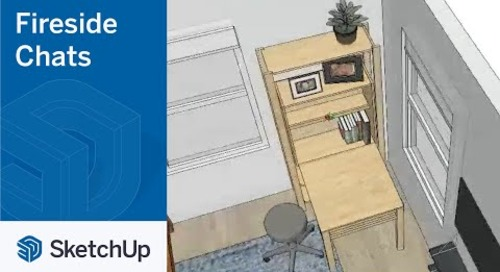 SketchUp for Interior Design - Tammy Cody | The Fireside Chat Series Season 1 Ep. 3