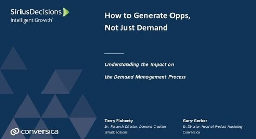 Webinar: SiriusDecisions Series - How to Generate Opps, Not just Demand