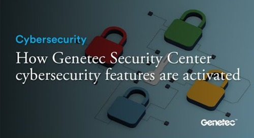 How Genetec Security Center cybersecurity features are activated