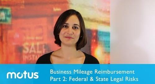 Business Mileage Reimbursement Part 2: Federal & State Legal Risks
