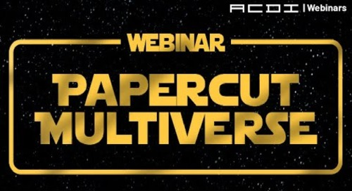 PaperCut Multiverse | ACDI Webinar