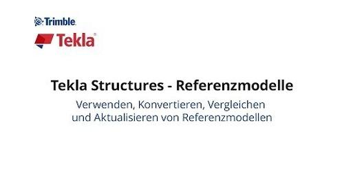Tekla Structures – Referenzmodelle: Verwenden, Konvertieren, Vergleichen und Aktualisieren