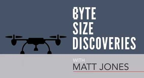 Byte Size Discoveries – Episode 2: Drone