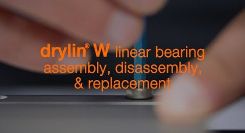 drylin® W linear bearing - assembly, disassembly, & replacement