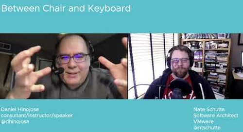 Tanzu.TV Between Chair and Keyboard - The one with Daniel Hinojosa