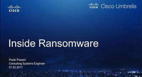 Inside Ransomware - Cisco Umbrella Webinar with Paolo Passeri