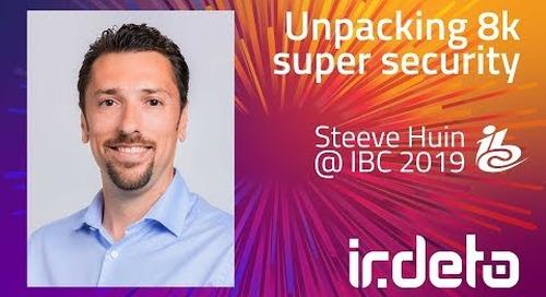 IBC 2019: Unpacking 8k super security