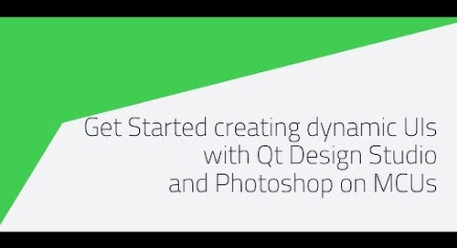 Get Started creating dynamic UIs with Qt Design Studio and Photoshop on MCUs {On-demand webinar}