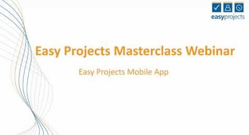 Easy Projects Master Class Webinar: Mobile App
