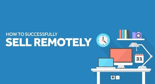 How to Successfully Sell Remotely | Webinar