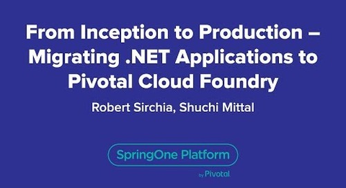 From Inception to Production – Migrating .NET Applications to Pivotal Cloud Foundry