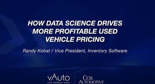 How Data Science Drive More Profitable Used Vehicle Pricing - Cox Automotive Experience Session 2021