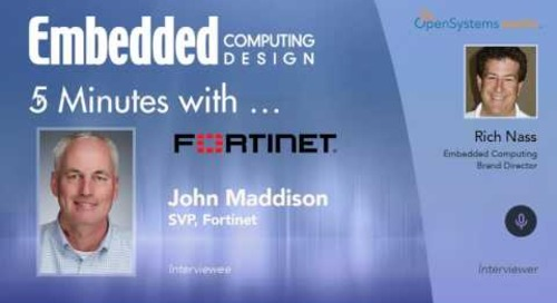 Five Minutes With…John Maddison, SVP, Fortinet
