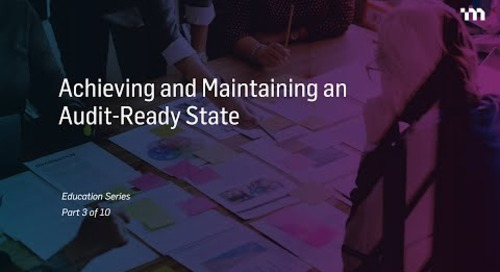 Episode 3: Achieving and Maintaining an Audit-Ready State