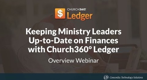 Keeping Ministry Leaders Up to Date on Finances with Church360° Ledger