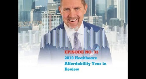 Ep 33. 2019 healthcare affordability year in review.mp4