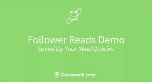 Speed Up Your Read Queries in CockroachDB: A Follower Reads Demo