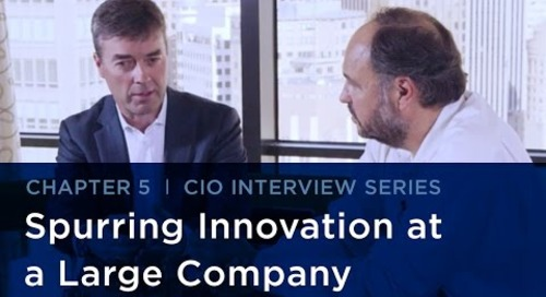 CIO Interview Series | Spurring Innovation at a Large Company