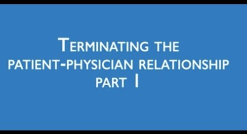 Terminating the patient-physician relationship, Part 1