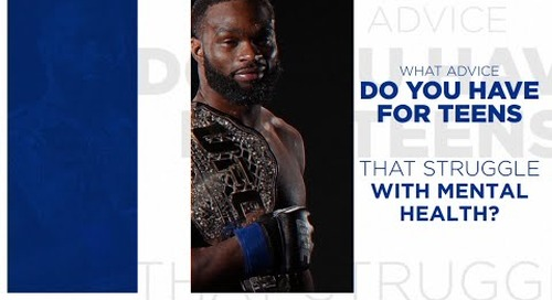 Tyron Woodley - What advise do you have for teens that struggle with mental health?