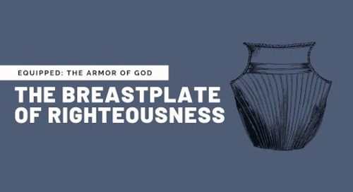 The Breastplate of Righteousness with Chris Kennedy