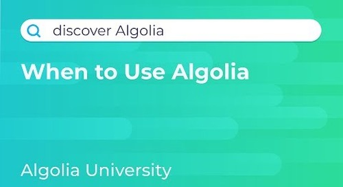 Discover Algolia #1 - When To Use (and not to use) Algolia