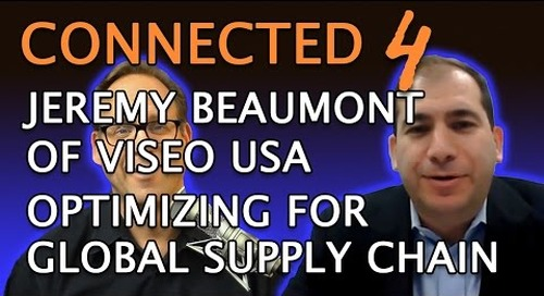 Connected 4: Jeremy Beaumont of Viseo USA - Optimizing for Global Supply Chain