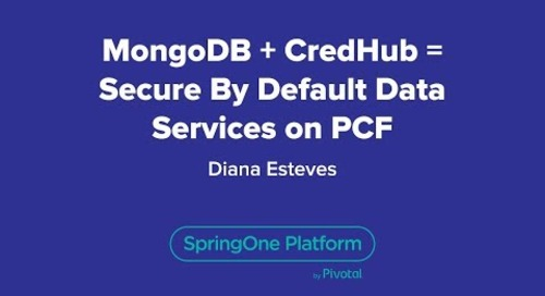 MongoDB + CredHub = Secure By Default Data Services on PCF