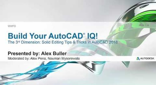 Webinar: The 3rd Dimension: Solid Editing Tips & Tricks in AutoCAD 2018